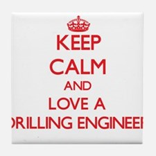 Keep Calm and Love a Drilling Engineer Tile Coaste
