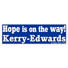 Hope is on the way Kerry Edwards Bumper Sticker