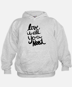 Love is all You Need Hoodie