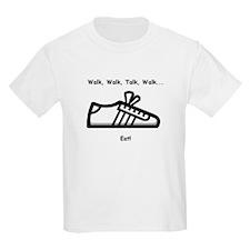 Walk, Talk, Eat T-Shirt