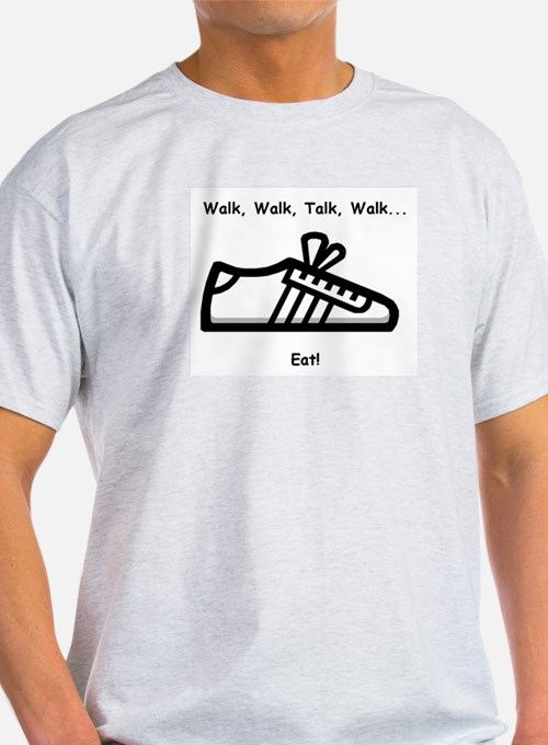 Walk, Talk, Eat T-Shirt