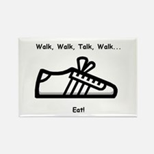 Walk, Talk, Eat Rectangle Magnet