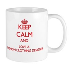 Keep Calm and Love a Fashion Clothing Designer Mug