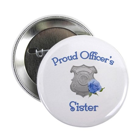 Proud Officer's Sister Button