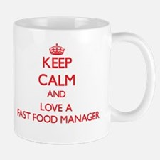 Keep Calm and Love a Fast Food Manager Mugs