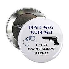 I'm a Policeman's Aunt! Button
