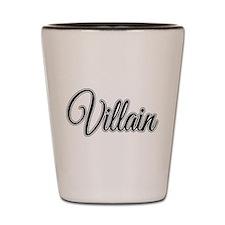 Villain Shot Glass