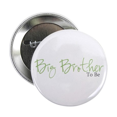 "Big Brother To Be (Green Script) 2.25"" Button (10"