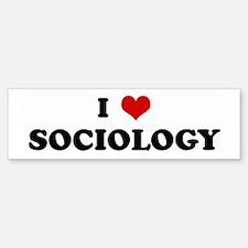 I Love SOCIOLOGY Bumper Bumper Bumper Sticker