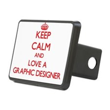Keep Calm and Love a Graphic Designer Hitch Cover