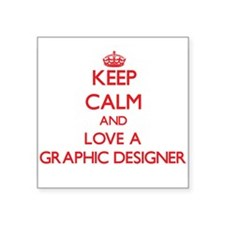 Keep Calm and Love a Graphic Designer Sticker