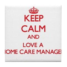 Keep Calm and Love a Home Care Manager Tile Coaste