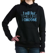 Live The Life I Choose Women'S Hooded Sweatshirt