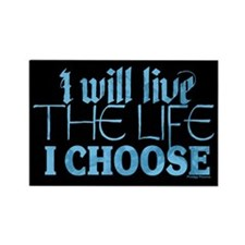 Live the Life I Choose Rectangle Magnet