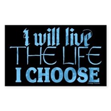 Live the Life I Choose Bumper Stickers