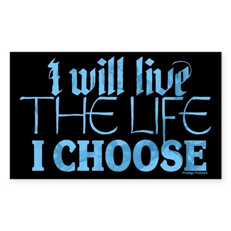 Live the Life I Choose Sticker (Rectangle)