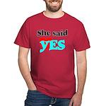 she said ok T-Shirt