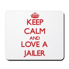Keep Calm and Love a Jailer Mousepad