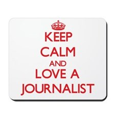 Keep Calm and Love a Journalist Mousepad