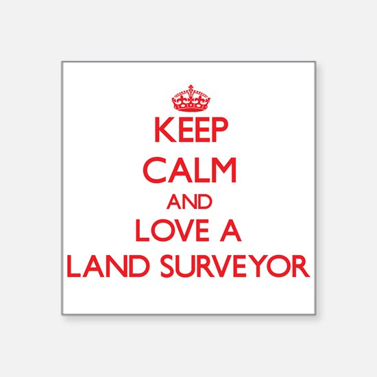 Keep Calm and Love a Land Surveyor Sticker