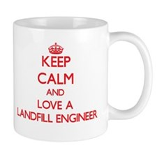 Keep Calm and Love a Landfill Engineer Mugs