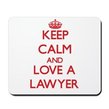 Keep Calm and Love a Lawyer Mousepad