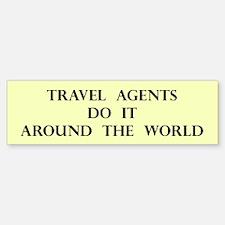 Travel Agent Gift Bumper Bumper Bumper Sticker