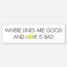 Lines Good, Love Bad Bumper Bumper Bumper Sticker