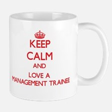 Keep Calm and Love a Management Trainee Mugs
