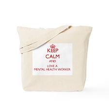 Keep Calm and Love a Mental Health Worker Tote Bag
