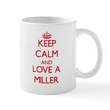 Keep Calm and Love a Miller Mugs