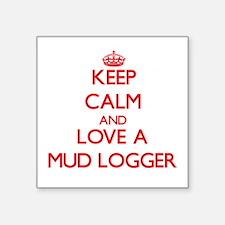 Keep Calm and Love a Mud Logger Sticker