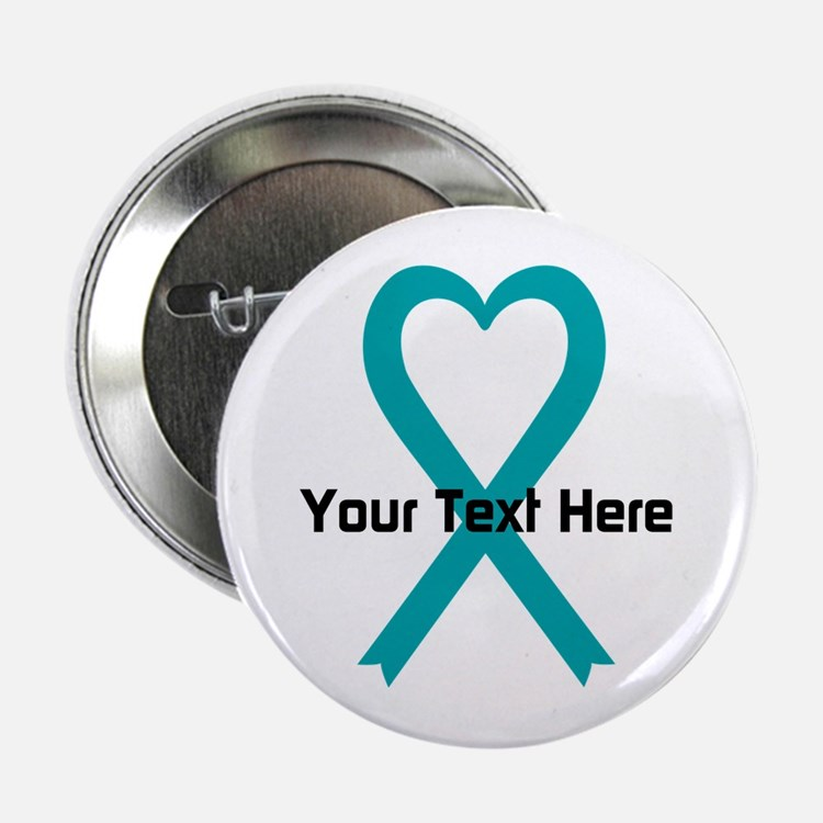 "Personalized Teal Ribbon Heart 2.25"" Button (10 pa"