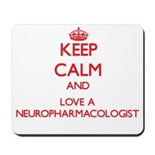 Keep Calm and Love a Neuropharmacologist Mousepad
