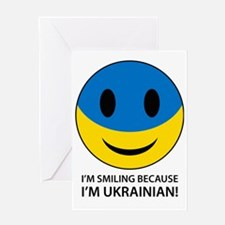 I'm smiling because I'm Ukrainian Greeting Card