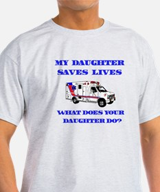 Ambulance Saves Lives-Daughte T-Shirt