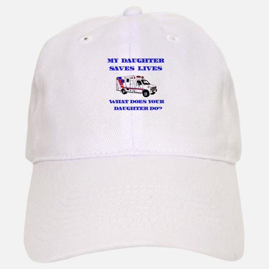 Ambulance Saves Lives-Daughte Baseball Baseball Cap