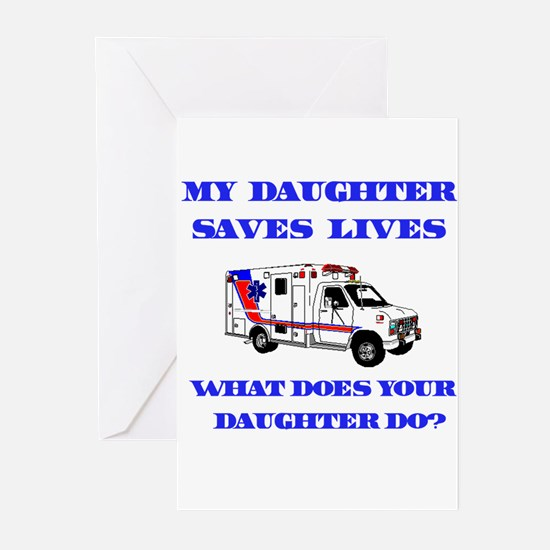 Ambulance Saves Lives-Daughte Greeting Cards (Pack