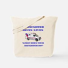 Ambulance Saves Lives-Daughte Tote Bag