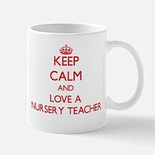 Keep Calm and Love a Nursery Teacher Mugs