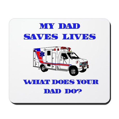 Ambulance Saves Lives-Dad Mousepad