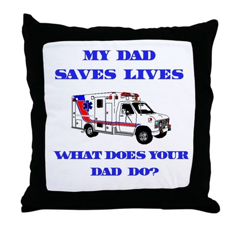 Ambulance Saves Lives-Dad Throw Pillow