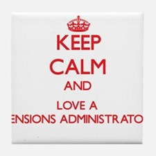 Keep Calm and Love a Pensions Administrator Tile C