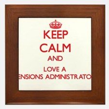 Keep Calm and Love a Pensions Administrator Framed