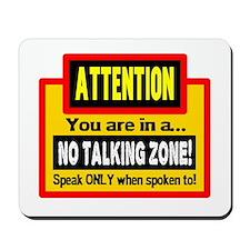 No Talking Zone Mousepad