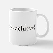 dream believe achieve Mug