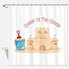 Queen Of The Castle Shower Curtain