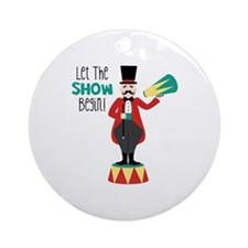 Let The Show Begin! Ornament (Round)