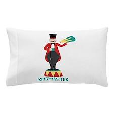 Ringmaster Pillow Case