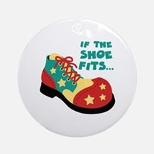 IF THE SHOE FITS... Ornament (Round)